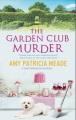 The Garden Club murder / Amy Patricia Meade. cover
