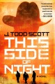 This side of night / J. Todd Scott. cover