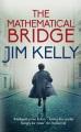 The mathematical bridge / Jim Kelly. cover