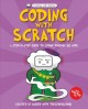 Coding with Scratch : a step-by-step guide to coding through 20 apps / author, theCoderSchool ; text and design, Toucan Books Ltd ; illustrations Simon Basher. cover