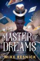 The master of dreams / Mike Resnick. cover