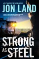 Strong as steel / Jon Land. cover