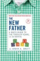 The new father : a dad's guide to the toddler years, 12-36 months / Armin A. Brott. cover