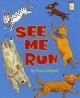 See me run / by Paul Meisel. cover