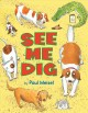 See me dig / by Paul Meisel. cover