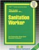 Sanitation worker : test preparation study guide : questions & answers. cover