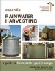 Essential rainwater harvesting : a guide to home-scale system design / Rob Avis and Michelle Avis. cover