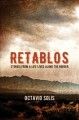 Retablos : stories from a life lived along the border / Octavio Solis. cover