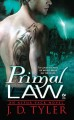 Primal law [electronic resource] : an Alpha Pack novel / J.D. Tyler. cover