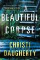 A beautiful corpse / Christi Daugherty. cover
