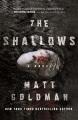 The shallows / Matt Goldman. cover