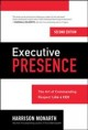 Executive presence : the art of commanding respect like a CEO / Harrison Monarth. cover