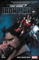 Tony Stark : Iron Man. Self-made man / writer: Dan Slott ; letterers, VC's Joe Caramagna (#1-2, #4-5) & Travis Lanham (#3). cover