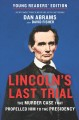 Lincoln's last trial : the murder case that propelled him to the presidency / Dan Abrams and David Fisher. cover