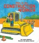 This is the construction worker / by Laura Godwin ; pictures by Julian Hector. cover
