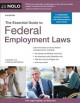 The essential guide to federal employment laws / Lisa Guerin, J.D. & Attorney Sachi Barreiro. cover