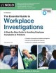 The essential guide to workplace investigations : a step-by-step guide to handling employee complaints & problems / Lisa Guerin, J.D. cover