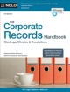 The corporate records handbook : meetings, minutes & resolutions / Attorney Anthony Mancuso. cover
