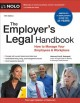 The employer's legal handbook : how to manage your employees & workplace / Attorney Fred S. Steingold. cover