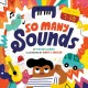 So many sounds / by Tim McCanna ; illustrated by Andy J. Miller. cover