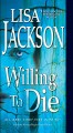 Willing to die / Lisa Jackson. cover