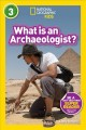 What is an archaeologist? / Libby Romero. cover