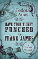 Have your ticket punched by Frank James : a Jemmy McBustle mystery / by Fedora Amis. cover