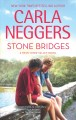 Stone bridges / Carla Neggers. cover