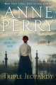 Triple jeopardy / Anne Perry. cover