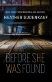 Before she was found / Heather Gudenkauf. cover