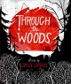Through the woods / stories by Emily Carroll. cover