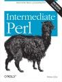 Intermediate Perl / Randal L. Schwartz, Brian D. Foy, and Tom Phoenix. cover