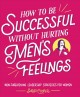 How to be successful without hurting men's feelings : non-threatening leadership strategies for women / Sarah Cooper. cover
