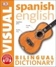Bilingual visual dictionary : Spanish-English / translation and editing by Christine Arthur. cover