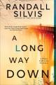 A long way down/ Randall Silvis. cover