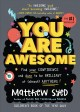 You are awesome / Matthew Syed ; illustrated by Toby Triumph. cover