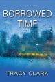 Borrowed time / Tracy Clark. cover
