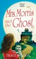 Mrs. Morris and the ghost / Traci Wilton. cover