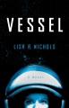 Vessel : a novel / Lisa A. Nichols. cover