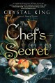 The chef's secret : a novel / Crystal King. cover