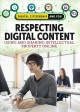 Respecting digital content : using and sharing intellectual property online / Jeff Mapua. cover