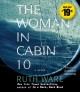 The woman in cabin 10 : a novel / Ruth Ware. cover