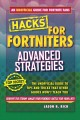Fortnite battle royale hacks : advanced strategies : the unofficial guide to tips and tricks that other guides won't teach you / Jason R. Rich. cover