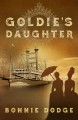 Goldie's Daughter / Bonnie Dodge. cover