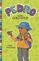 Pedro goes wild! / by Fran Manushkin ; illustrated by Tammie Lyon. cover