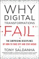 Why digital transformations fail : the surprising disciplines of how to take off and stay ahead / Tony Saldanha. cover