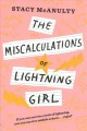 The miscalculations of Lightning Girl / Stacy McAnulty. cover
