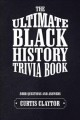 The ultimate Black history trivia book / Curtis Claytor. cover