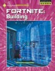 Fortnite. Building / by Josh Gregory. cover