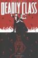 Deadly class / Rick Remender, writer ; Wes Craig, artist ; Jordan Boyd, colorist ; Rus Wooton, letterer, logo design. cover